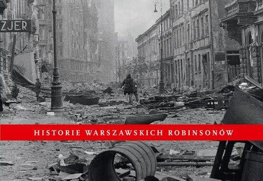 """""""Nie umieraj do jutra"""" – najstraszniejsze miesiące w historii Warszawy"""