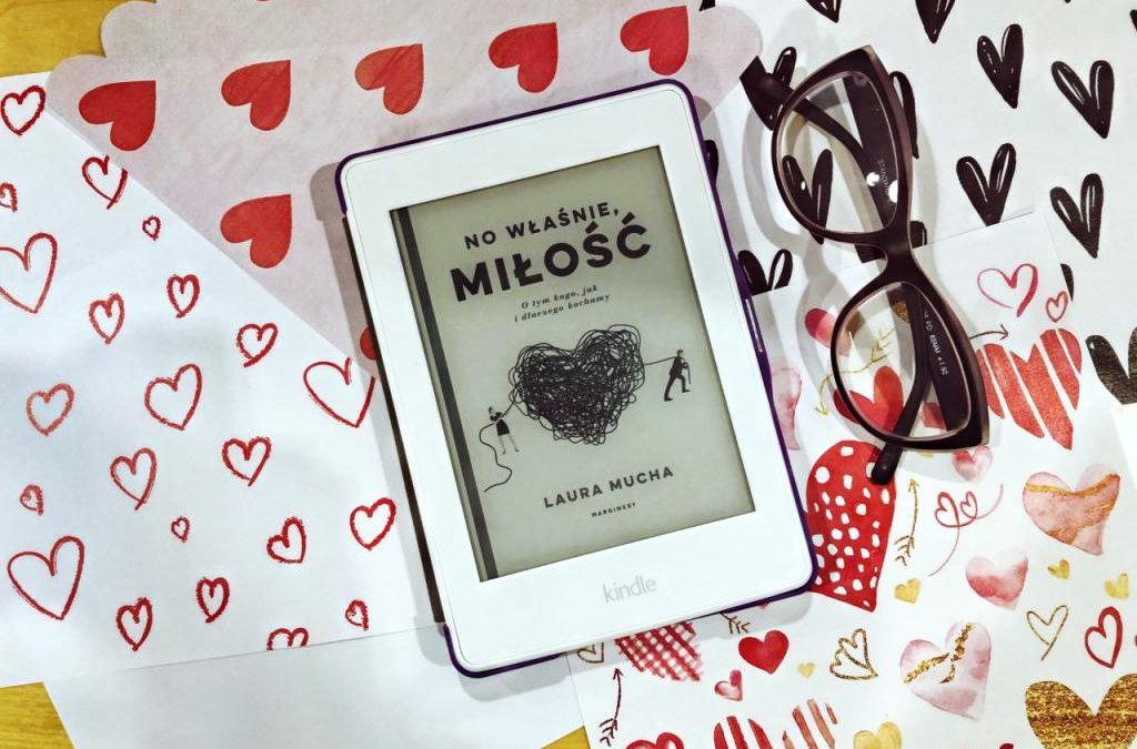 """""""No właśnie, miłość"""" – książka o tym, jak kogo i dlaczego kochamy?"""