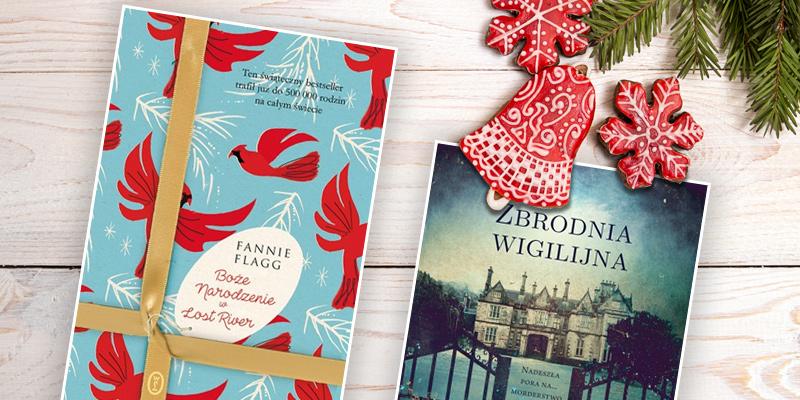 Książki ze świątecznym klimatem – 10 tytułów na Gwiazdkę