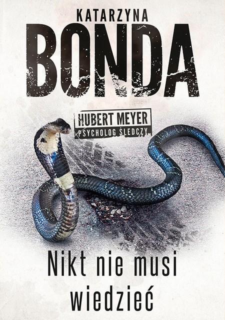 Nikt nie musi wiedzieć Katarzyny Bondy to wielki powrót Huberta Meyera