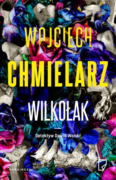 Wśród kryminalnych nowości wyróżnia się Wilkołak Wojciecha Chmielarza