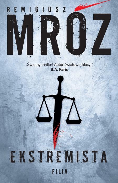 Nowością z polskich kryminałów jest też Ekstremista Remigiusza Mroza.