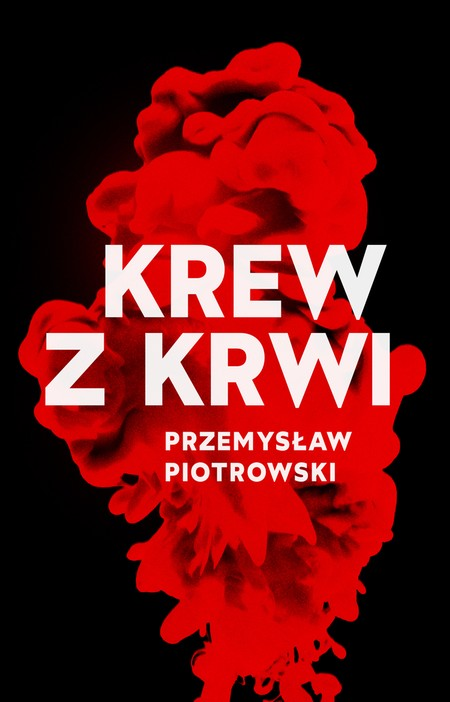 Krew z krwi Przemysława Piotrowskiegpo zaskakuje zakończeniem