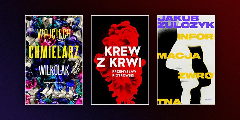 Lubicie polskie kryminały? 6 nowości, na które zwróciliśmy uwagę w maju