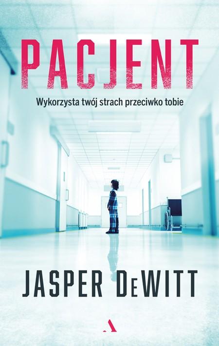 Pacjent Jaspera DeWitta łączy thriller psychologiczny i horror