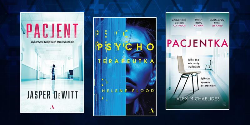 Pacjent Jaspera DeWitta czy Pacjentka Alexa Michaelidesa? Który thriller psychologiczny wybierzesz?