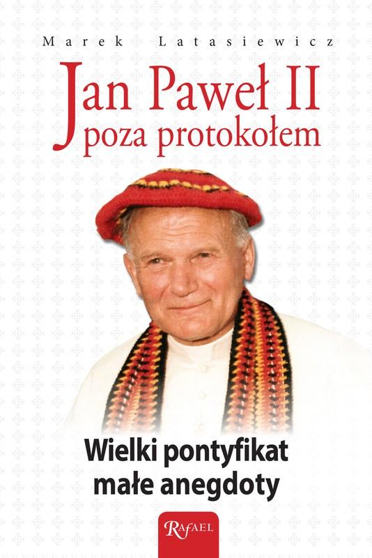 Jan Paweł Ii Poza Protokołem Marek Latasiewicz Ebook Pdf Mobi