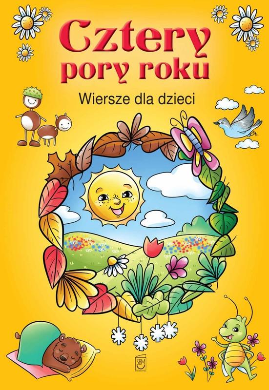 Cztery Pory Roku Wiersze Dla Dzieci