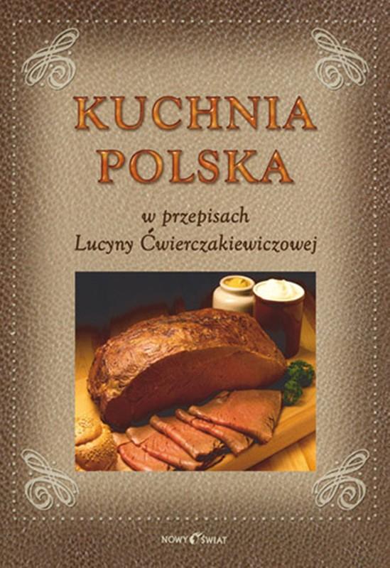 Kuchnia Polska W Przepisach Lucyny Cwierczakiewiczowej Ebook
