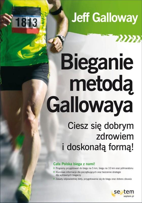 Bieganie Metodą Gallowaya Ciesz Się Dobrym Zdrowiem I Doskonałą Formą