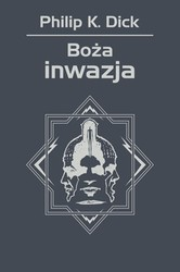 Boża inwazja Philip K. Dick - ebook mobi, epub