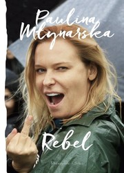 Rebel Paulina Młynarska - ebook epub, mobi