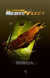Rebel Fleet. Tom 1 B.V. Larson - ebook mobi, epub