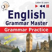 English Grammar Master: Grammar Practice  Upper-intermediate/Advanced  Level: B2–C1