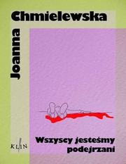 49109-wszyscy-jestesmy-podejrzani-joanna-chmielewska-1