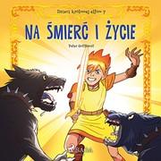Dzieci Królowej Elfów Część 7 Na śmierć I życie