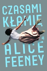 Czasami kłamię Alice Feeney - ebook mobi, epub