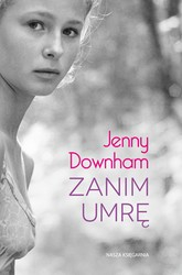 Zanim umrę Jenny Downham - ebook epub, mobi