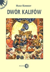 Dwór kalifów Hugh Keneddy - ebook epub, mobi