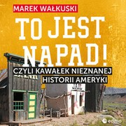 To jest napad! Marek Wałkuski - audiobook mp3