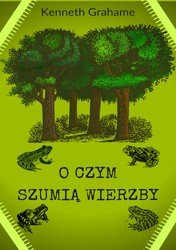 O czym szumią wierzby Kenneth Grahame - ebook pdf, epub, mobi
