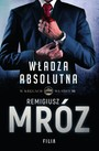 Władza absolutna Remigiusz Mróz - ebook epub, mobi