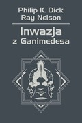 Inwazja z Ganimedesa Philip K. Dick - ebook mobi, epub