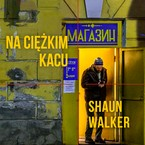Na ciężkim kacu Shaun Walker - audiobook mp3