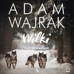 Wilki Adam Wajrak - audiobook mp3
