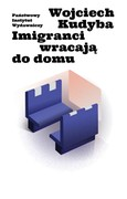 Imigranci wracają do domu Wojciech Kudyba - ebook epub, mobi