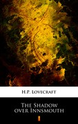 The Shadow over Innsmouth Howard Phillips Lovecraft - ebook epub, mobi