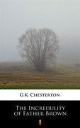 The Incredulity of Father Brown Gilbert Keith Chesterton - ebook mobi, epub
