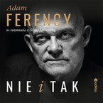 Nie i Tak Adam Ferency - audiobook mp3