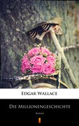 Die Millionengeschichte Edgar Wallace - ebook mobi, epub