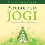 Psychologia jogi Maciej Wielobób - audiobook mp3