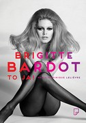 Brigitte Bardot – to ja! Marie-Dominique Lelièvre - ebook epub, mobi