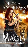 Magia zabija Ilona Andrews - ebook mobi, epub