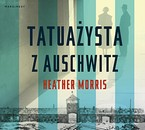 Tatuażysta z Auschwitz Heather Morris - audiobook mp3