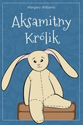 Aksamitny Królik Margery Williams - ebook pdf, mobi, epub