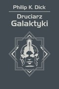 Druciarz Galaktyki Philip K. Dick - ebook epub, mobi