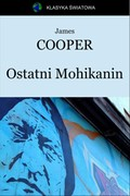 Ostatni Mohikanin James Fenimore Cooper - ebook epub, mobi