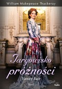 Targowisko próżności. Tom 1 William Makepeace Thackeray - ebook mobi, epub