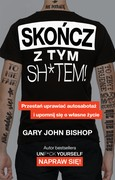 Skończ z tym sh*tem! Gary John Bishop - ebook epub, mobi