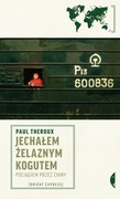Jechałem Żelaznym Kogutem Paul Theroux - ebook epub, mobi