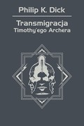 Transmigracja Timothy'ego Archera Philip K. Dick - ebook epub, mobi