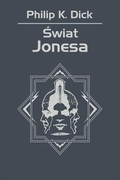 Świat Jonesa Philip K. Dick - ebook mobi, epub