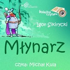 Młynarz Igor Sikirycki - audiobook mp3