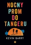 Nocny prom do Tangeru Kevin Barry - ebook epub, mobi