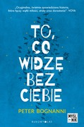 To, co widzę bez ciebie Peter Bognanni - ebook mobi, epub