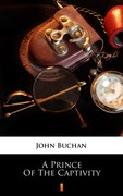 A Prince of the Captivity John Buchan - ebook epub, mobi
